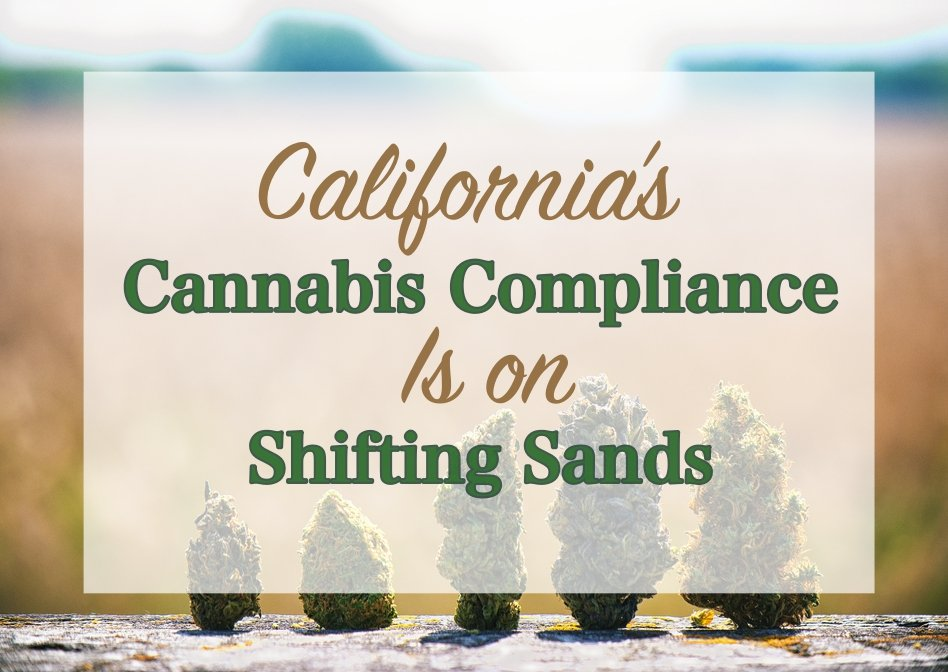 California's Cannabis Compliance Is on Shifting Sands